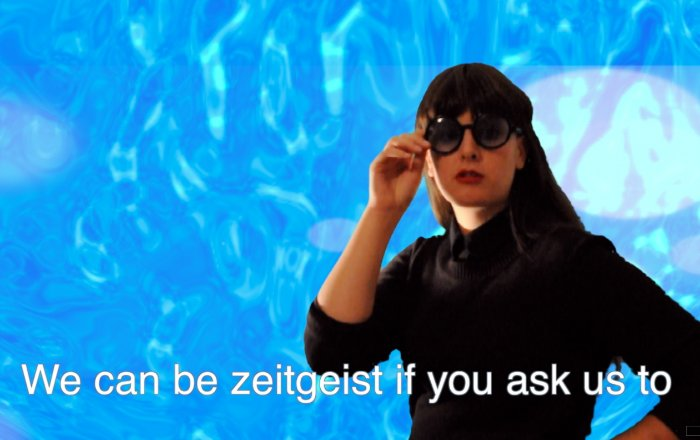 A woman dressed in black in front of a digital blue ocean and the text 'We can be zeitgeist if you ask us to'
